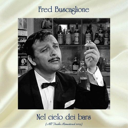 Nel cielo dei bars (All Tracks Remastered 2019) de Fred Buscaglione