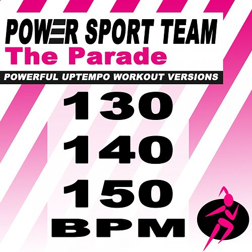 The Parade (Powerful Uptempo Cardio, Fitness, Crossfit & Aerobics Workout Versions) von Power Sport Team