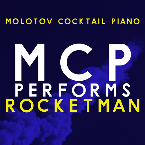 MCP Performs Rocketman von Molotov Cocktail Piano