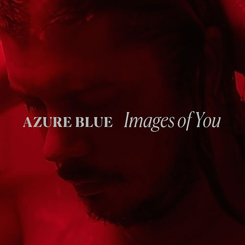Images of You de Azure Blue