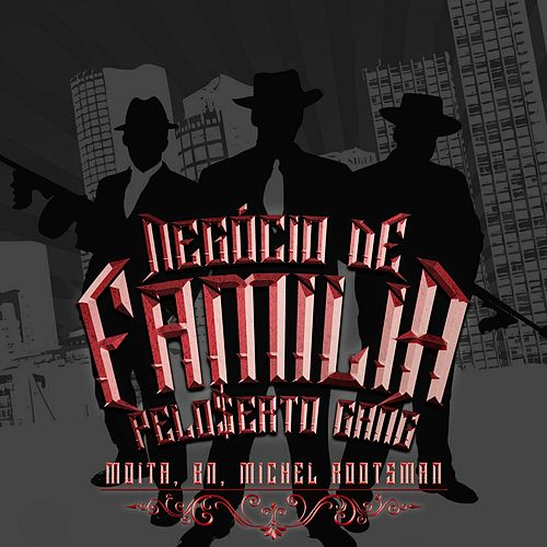 Negócio de Família by Pelo$erto Gang