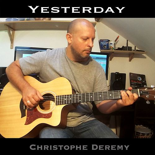Yesterday de Christophe Deremy