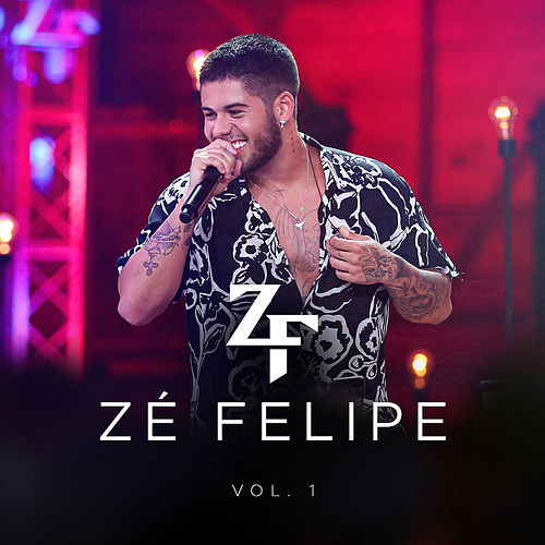 Zé Felipe, Vol. 1 (Ao Vivo) by Zé Felipe