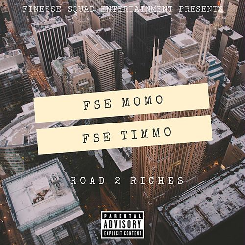 Road 2 Riches by Finesse Squad