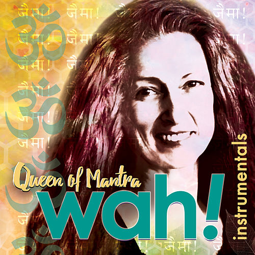 Queen of Mantra (Instrumentals) de Wah!