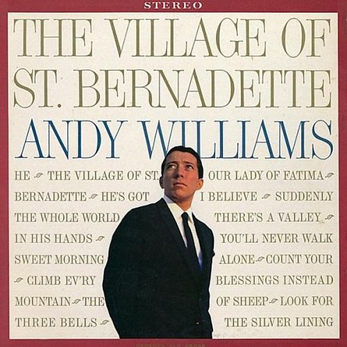 The Village of St. Bernadette by Andy Williams