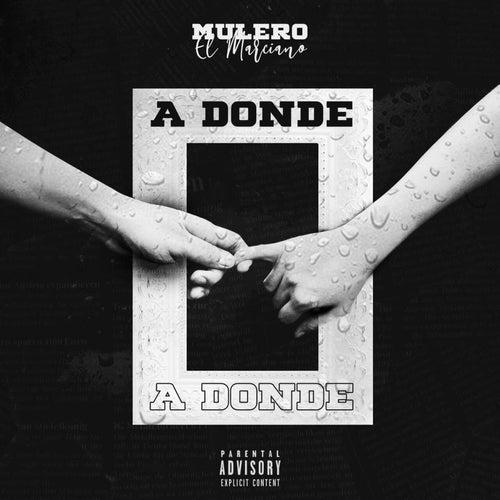 A Donde by Mulero El Marciano