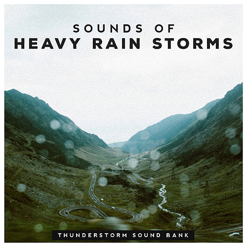Sounds of Heavy Rain Storms de Thunderstorm Sound Bank