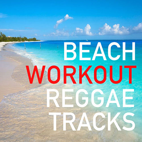 Beach Workout Reggae Tracks by Various Artists