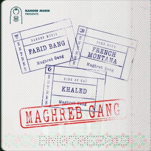 Maghreb Gang (feat. French Montana & Khaled) de Farid Bang