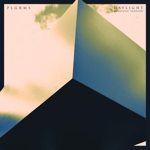 Daylight (Acoustic Version) von Plgrms