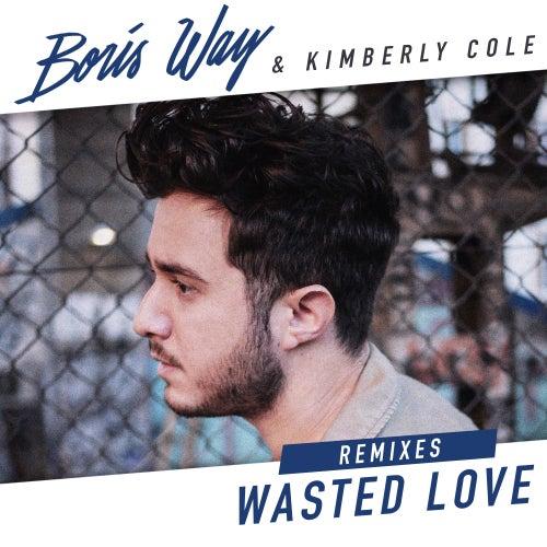 Wasted Love (Remixes) by Boris Way