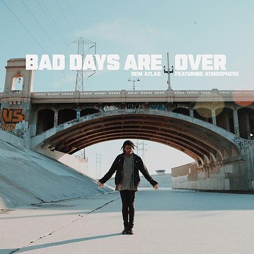 Bad Days Are Over (feat. Atmosphere) by deM atlaS