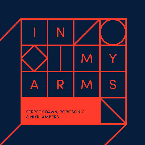 In My Arms (Remixes) by Ferreck Dawn