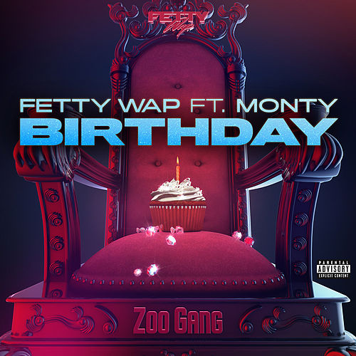 Birthday (feat. Monty) by Fetty Wap