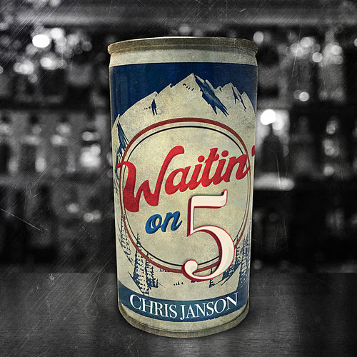Waitin' on 5 by Chris Janson