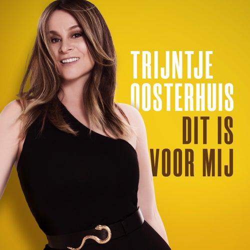 Dit Is Voor Mij by Trijntje Oosterhuis