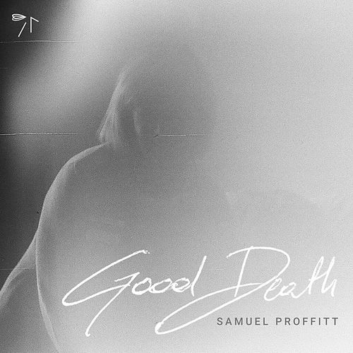 Good Death by Samuel Proffitt