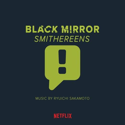 Black Mirror: Smithereens (Original Series Soundtrack) by Ryuichi Sakamoto