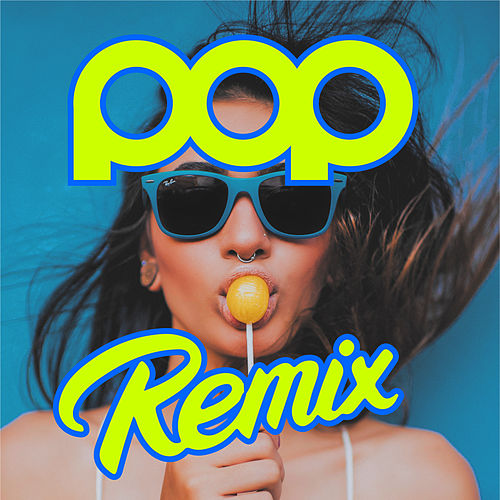 Pop Remix by Various Artists