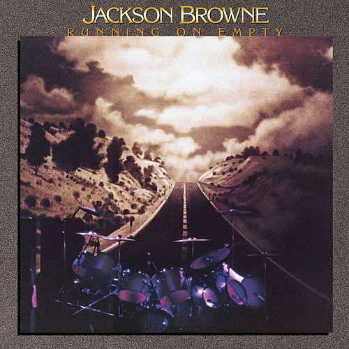 Running on Empty (Remastered) by Jackson Browne