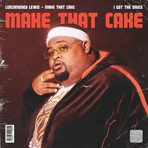 Make That Cake by LunchMoney Lewis