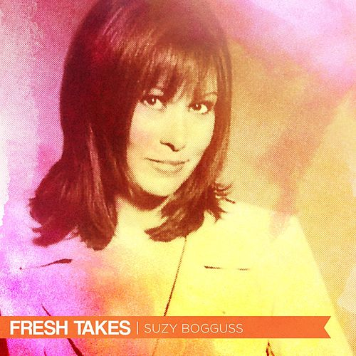 Fresh Takes by Suzy Bogguss