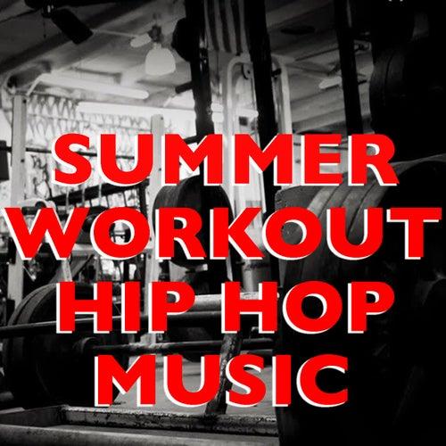 Summer Workout Hip Hop Music by Various Artists