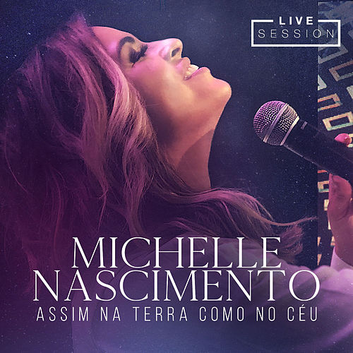 Assim na Terra como no Céu (Live Session) de Michelle Nascimento