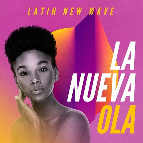 La nueva ola: Latin New Wave by Various Artists