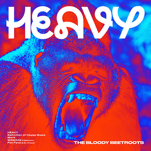 Heavy by The Bloody Beetroots