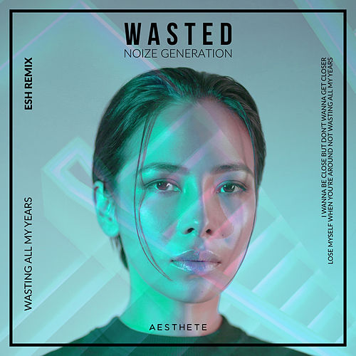 Wasted (ESH Remix) de Noize Generation