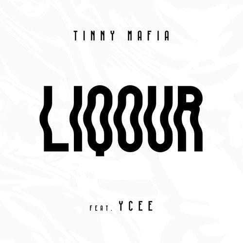 Liqour by Tinny Mafia