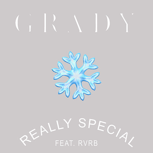 Really Special (feat. RVRB) by Grady