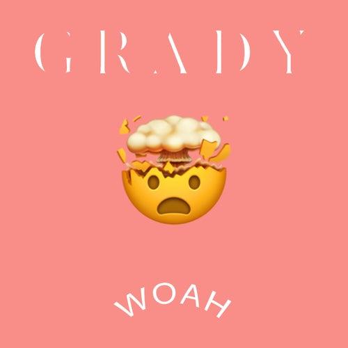 Woah by Grady