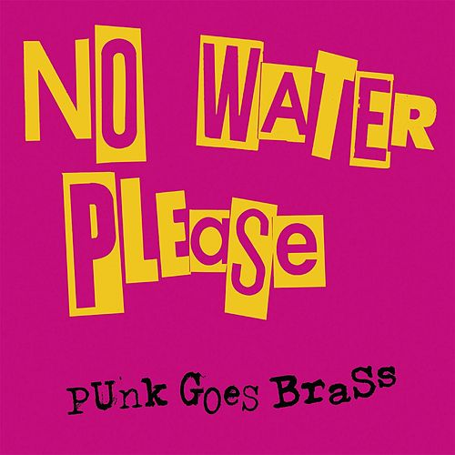 Punk Goes Brass von No Water Please