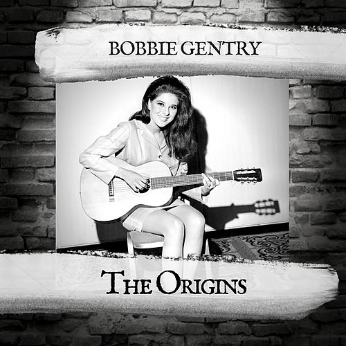 The Origins by Bobbie Gentry