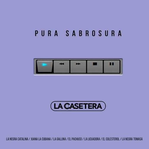 Pura Sabrosura: La Negra Catalina / Juana la Cubana / La Gallina / El Pachuco / La Licuadora / La Negra Tomasa by La Casetera