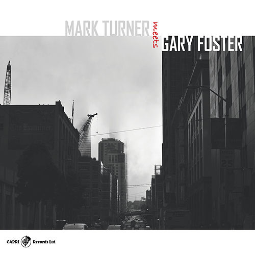 Mark Turner Meets Gary Foster by Mark Turner