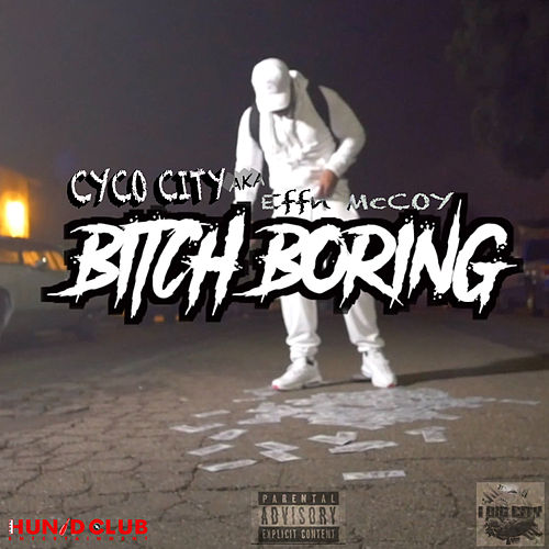 Bitch Boring by Effn McCoy