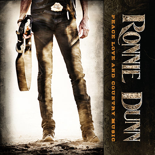 Peace Love and Country Music von Ronnie Dunn