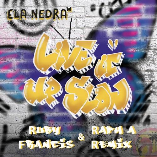 Live It up Slow (Ruby Francis & Raph A Remix) de Ela Nedra