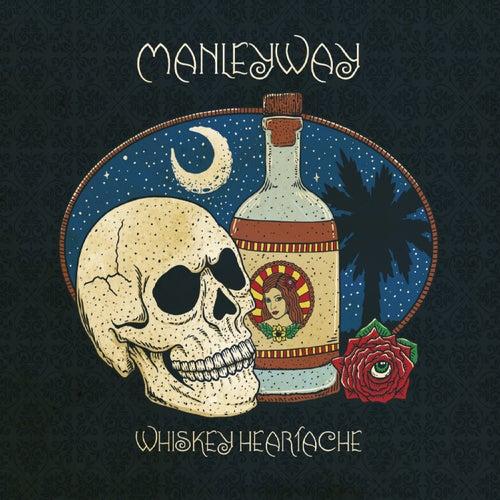 Whiskey Heartache by Manleyway