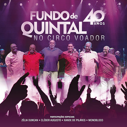Fundo de Quintal no Circo Voador - 40 Anos (Ao Vivo) de Grupo Fundo de Quintal
