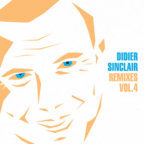 Remixes, Vol.4 by Didier Sinclair