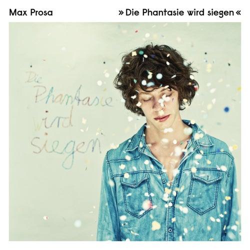 Die Phantasie wird siegen by Max Prosa