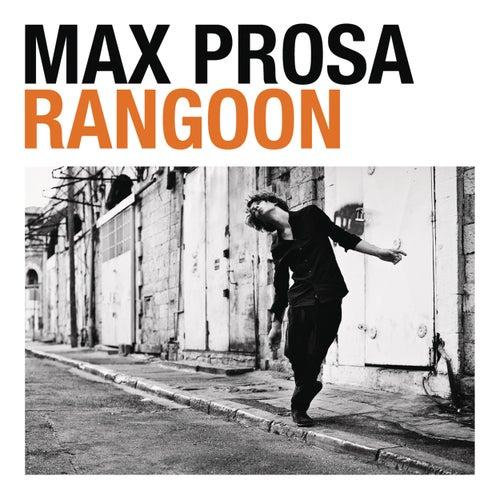 Rangoon by Max Prosa