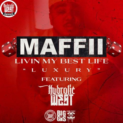 Hydrolic West Presents: Maffii - Livin My Best Life (Luxury) by Maffii