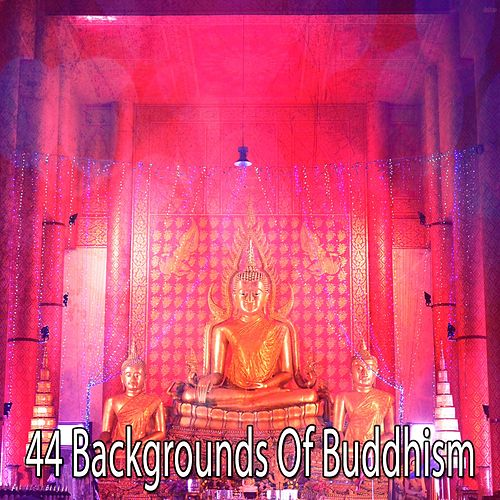 44 Backgrounds of Buddhism by Asian Traditional Music