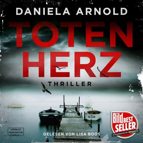 Totenherz (Ungekürzt) von Daniela Arnold
